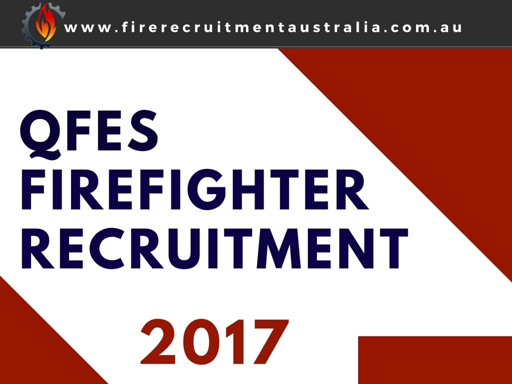 QFES Firefighter Recruitment Update 2017